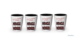 I'm a Principal shot glass- Not a Miracle Worker -Principal Gifts (4) - $24.45