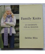 Family Knits 25 Handknits for All Seasons Debbie Bliss 2007 hardcover pa... - $21.08