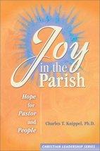 Joy in the Parish (Christian Leadership) [Paperback] Charles T. Knippel