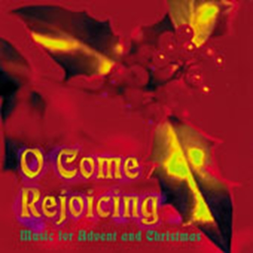 O come rejoicing by various