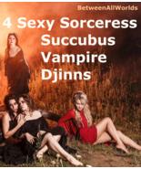 spr 4 Sexy Female Sorceress Succubus Vampire Djinns & 3rdEye + Wealth Spell - $155.00