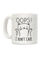 OOPS I DON'T CARE CAT COFFEE MUG   DECORATION MUG GIFT FOR LOVE - $11.52