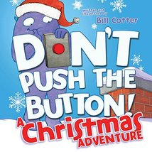 Don't Push the Button! A Christmas Adventure: An Interactive Holiday Boo... - $7.92