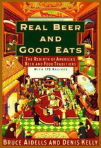 Real Beer and Good Eats :  American Traditions Cookbook - Bruce Aidells - $18.13