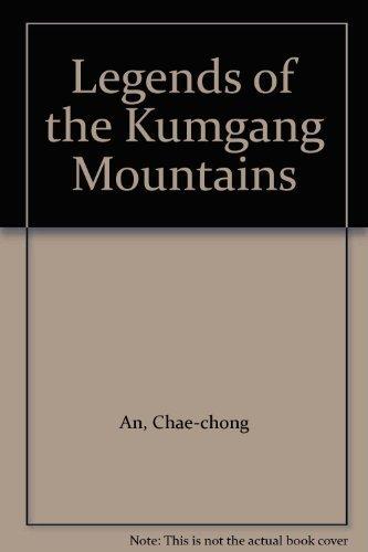 Legends of the Kumgang Mountains [Jan 01, 1990] An, Chae-chong