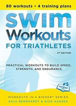 Swim Workouts for Triathletes: Practical Workouts to Build Speed, Streng... - $14.87
