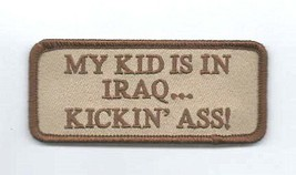 my kids in iraq kickin ass. embroidered iron / sew on patch
