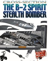 The B-2 Spirit Stealth Bomber (Cross-Sections) Hansen, Ole Steen and Pang, Alex