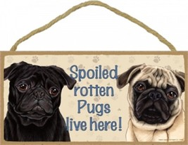 """Spoiled Rotten Pugs Lives Here Sign Plaque Dog 10"""" x 5"""" pet gifts tan bl... - $10.95"""