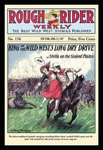 Rough Rider Weekly: King of the Wild West's Long Dry Drive by Ned Taylor - Art P - $19.99+