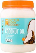 BetterBody Foods Organic Naturally Refined Coconut Oil with Neutral Flavor and A