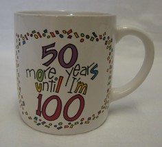 Coffee Mug Recycled Paper Greetings 50 More Years Until 100 Birthday Ove... - $12.71