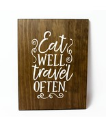 Eat Well Travel Often Solid Pine Wood Wall Plaque Sign Home Decor - $34.16