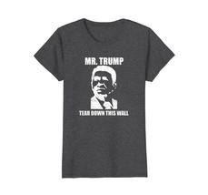 Reagan to Trump Tear Down This Wall T-Shirt vintage dark - $19.99+