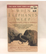 When Elephants Weep - The Emotional Lives of Animals by Masson & McCarthy - $3.00