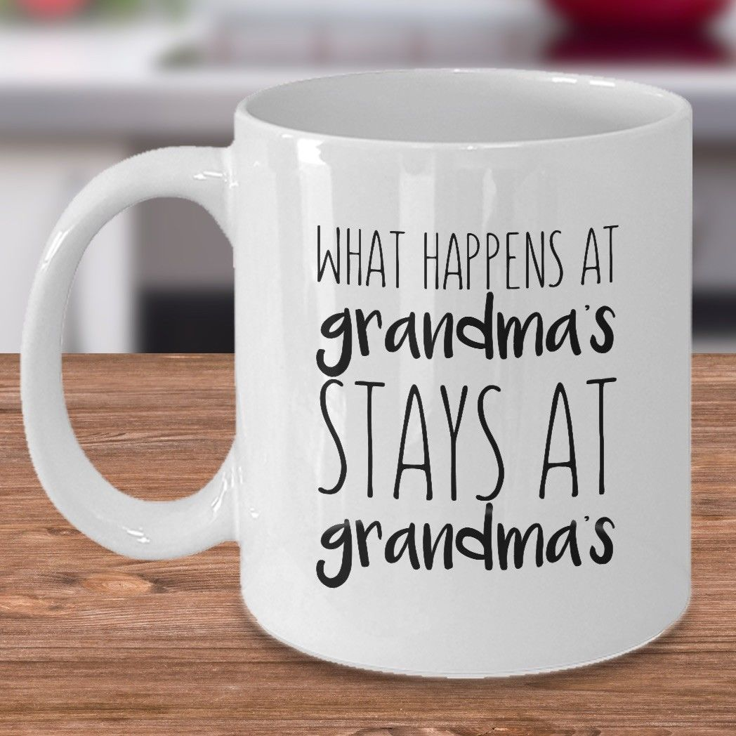 Funny Grandmother Coffee Mug - What Happens At Grandmas Stays At Grandmas White