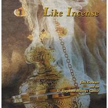 LIKE INCENSE by Jim Cowan