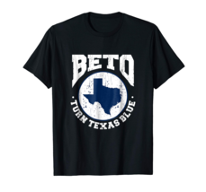 Texas Vote For Beto for Senate Beto Orourke Tee Beto Turn Texas Blue Distressed - $12.86