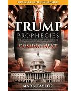 The Trump Prophecies: The Astonishing True Story of the Man Who Saw Tomo... - $15.98