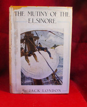 Jack London THE MUTINY OF THE ELSINORE 1st in DJ Super Rare Last Time Of... - $4,900.00