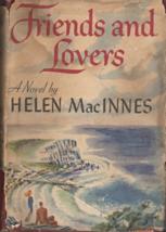 Friends and Lovers By Helen MacInnes (1947) - $14.95