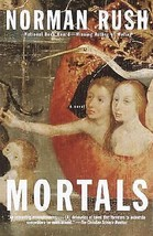 NORMAN RUSH Mortals A Novel National Book Award Winner book - $6.28