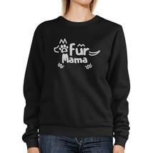 Fur Mama Black Unisex Pullover Sweatshirt Cute Gift Ideas For Her - $20.99+