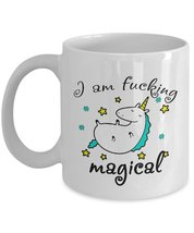 Funny Unicorn Mug - I am Fucking Magical - Best Birthday gift for men & ... - $13.95