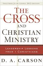 The Cross and Christian Ministry: Leadership Lessons from 1 Corinthians Carson,  image 2