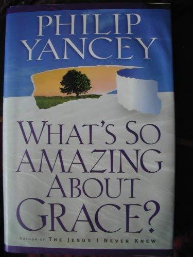 What's So Amazing About Grace? [Hardcover]
