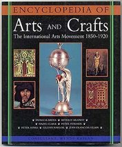 The Encyclopedia of Arts and Crafts [Oct 01, 1998] Kaplan, Wendy - $7.90