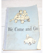 Dick & Jane We Come and Go Examination Copy 1940 Rev of the Elsen Grey V... - $54.45