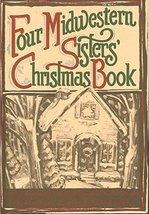 Four Midwestern Sisters' Christmas Book Burkhalter, Holly J. - $7.79