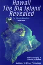 Hawaii The Big Island Revealed; The Ultimate Guidebook [Feb 01, 1999] Do... - $2.30