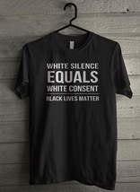 White Consent Black Lives Matter Men's T-Shirt - Custom (4371) - $19.12+