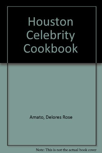 Primary image for Houston Celebrity Cookbook [Paperback] [Jun 01, 1984] Amato, Delores Rose