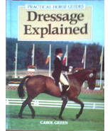 Dressage Explained  : Carol Green : A PracticalHorse Guide : VeryGood So... - $11.95