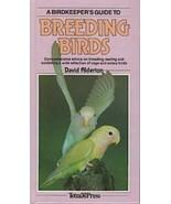A Birdkeeper's Guide to Breeding Birds : David Alderton : New Hardcover  @ - $12.82