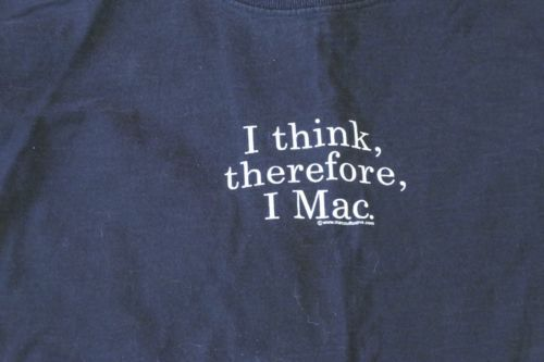 "Mac-Addicts!!  An Apple TShirt -"" I think, therefore I Mac"""