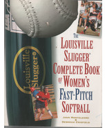 The Louisville Slugger Complete Book of Women's Fast Pitch Softball 1999 - $4.99