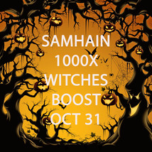 OCT 31 100 WITCHES RARE 1000x FULL COVEN BOOST POWER MAGNIFY MAGICK CASSIA4 - $68.00