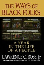 The Ways Of Black Folks: A Year in the Life of a People Ross Jr., Lawrence C.