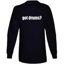 Got Drums Drummer Musician Long Sleeve T Shirt image 3