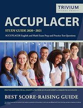 ACCUPLACER Study Guide 2020-2021: ACCUPLACER English and Math Exam Prep and Prac