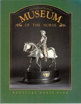 International Museum of the Horse - Kentucky Horse Park [Paperback] William Butl