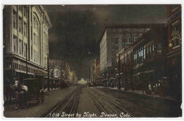 Sixteenth 16th Street by Night Denver Colorado 1910c postcard - $6.44