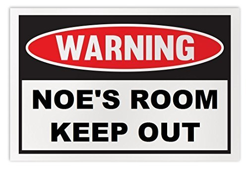 Personalized Novelty Warning Sign: Noe's Room Keep Out - Boys, Girls, Kids, Chil