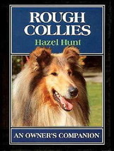 Rough Collies :  Hazel Hunt :  Hardcover 1st American Edition 1990  @ZB - $22.25