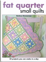 Fat Quarter Small Quilts by Darlene Zimmerman Quilt Craft Pattern Book - $13.95