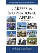 Careers in International Affairs [Paperback] Cressey, Laura E.; Helmer, ... - $15.44